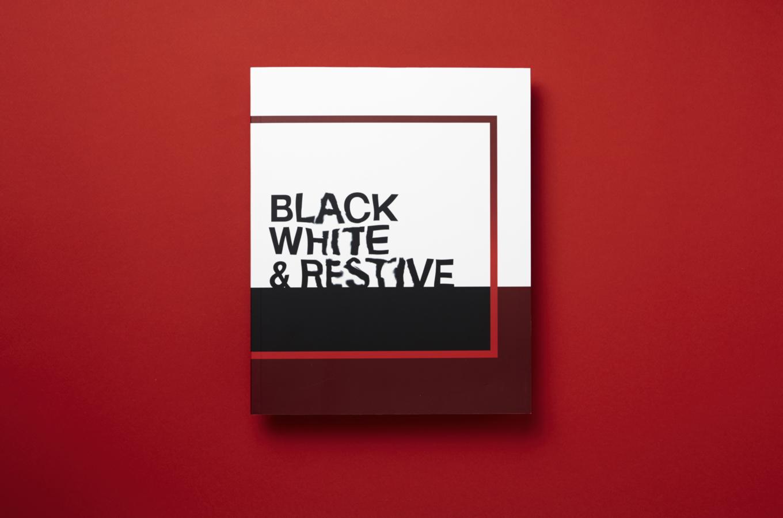 Black, White & Restive